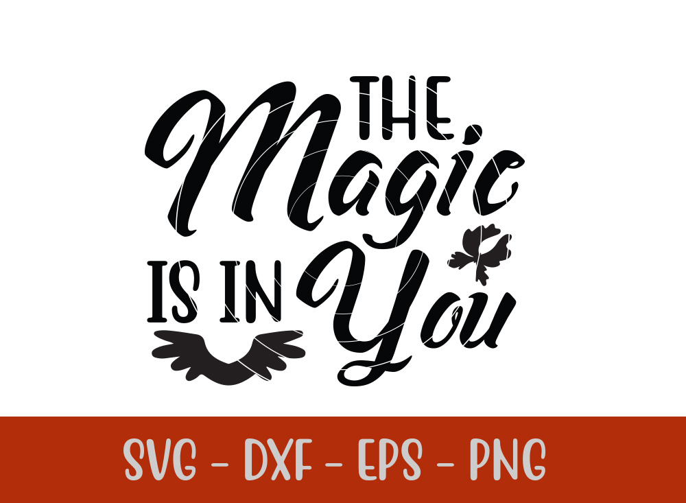 The Magic Is In You t-shirt design