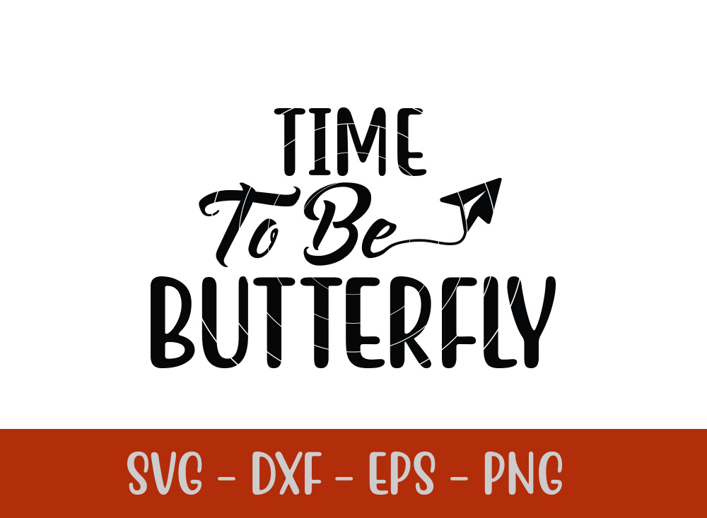 Time To Be Butterfly t-shirt design
