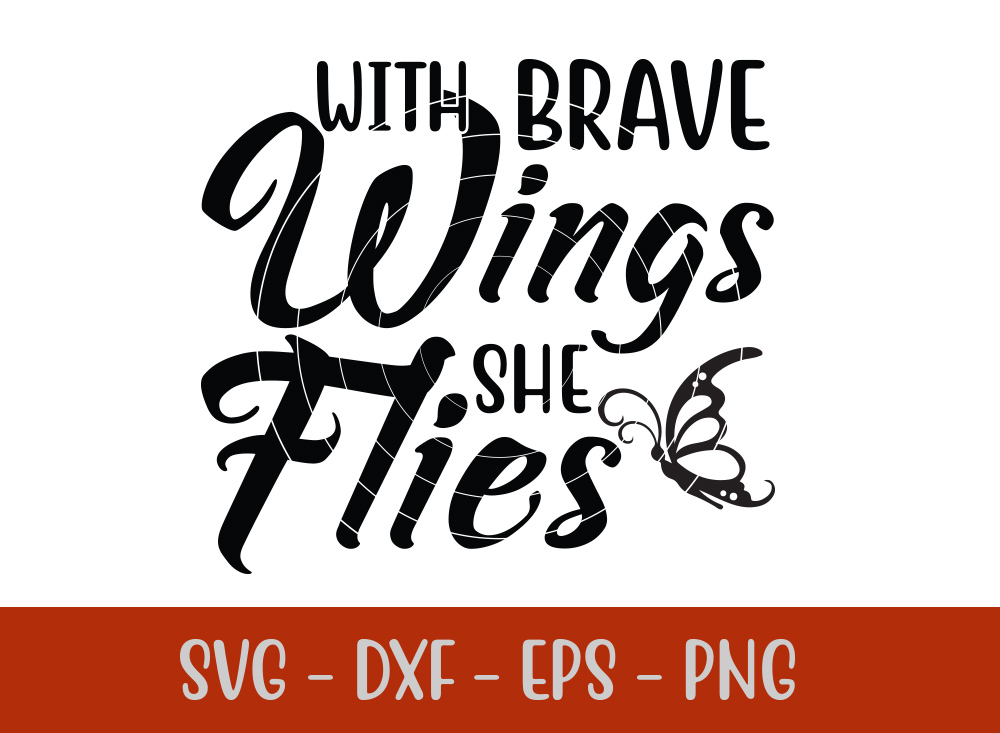 With Brave Wings She Flies t-shirt design