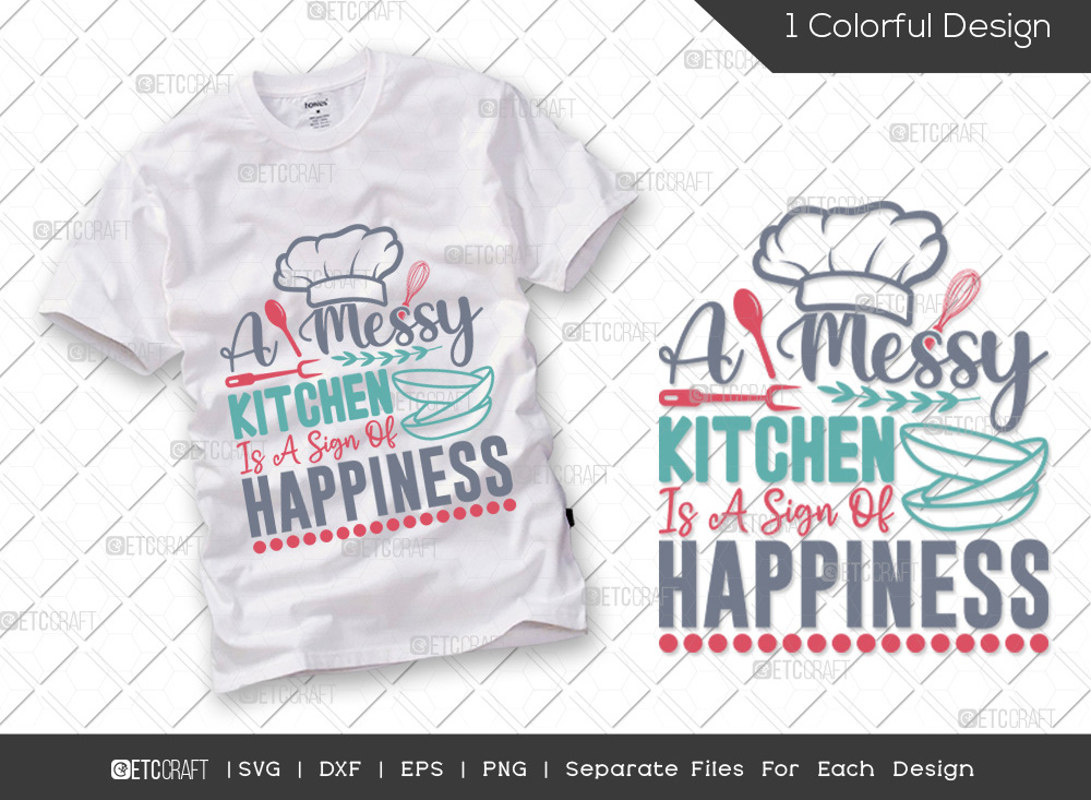 A Messy Kitchen Is A SVG Cut File | Kitchen SVG