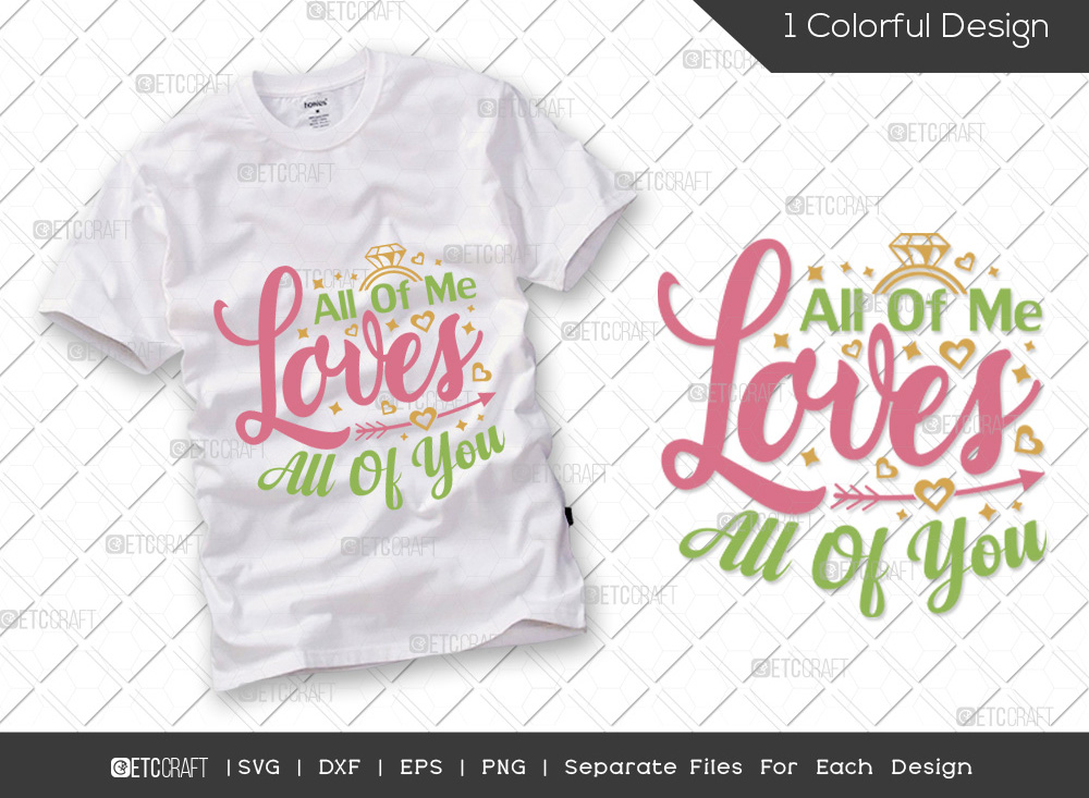 All Of Me Loves All Of You SVG   Wedding SVG