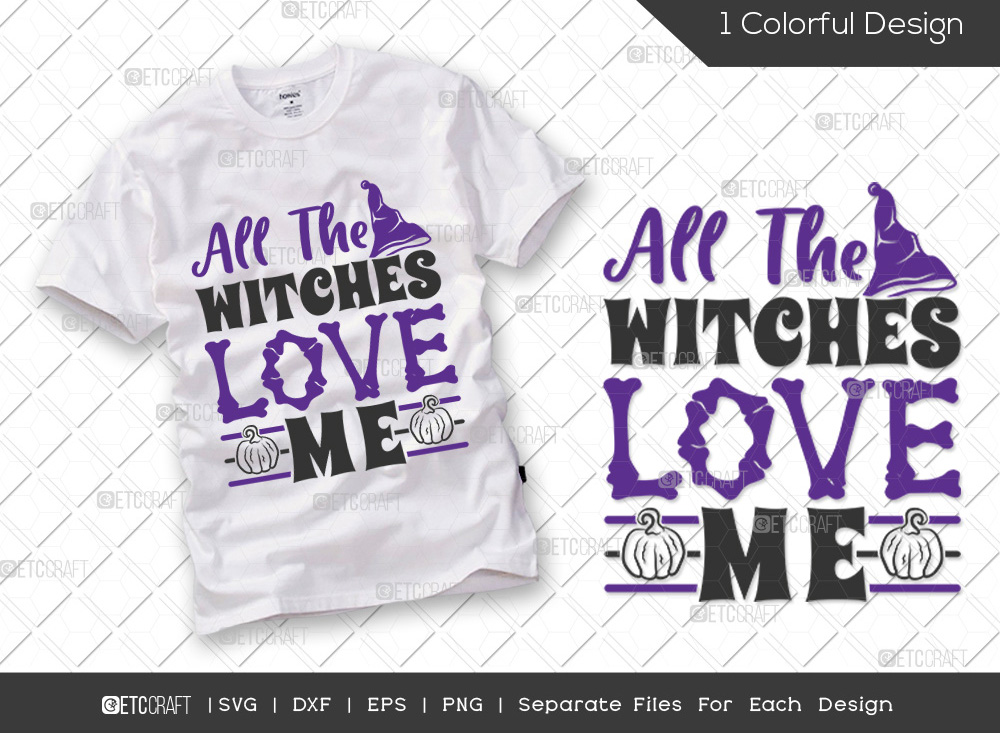 All The Witches Love Me SVG | Halloween SVG