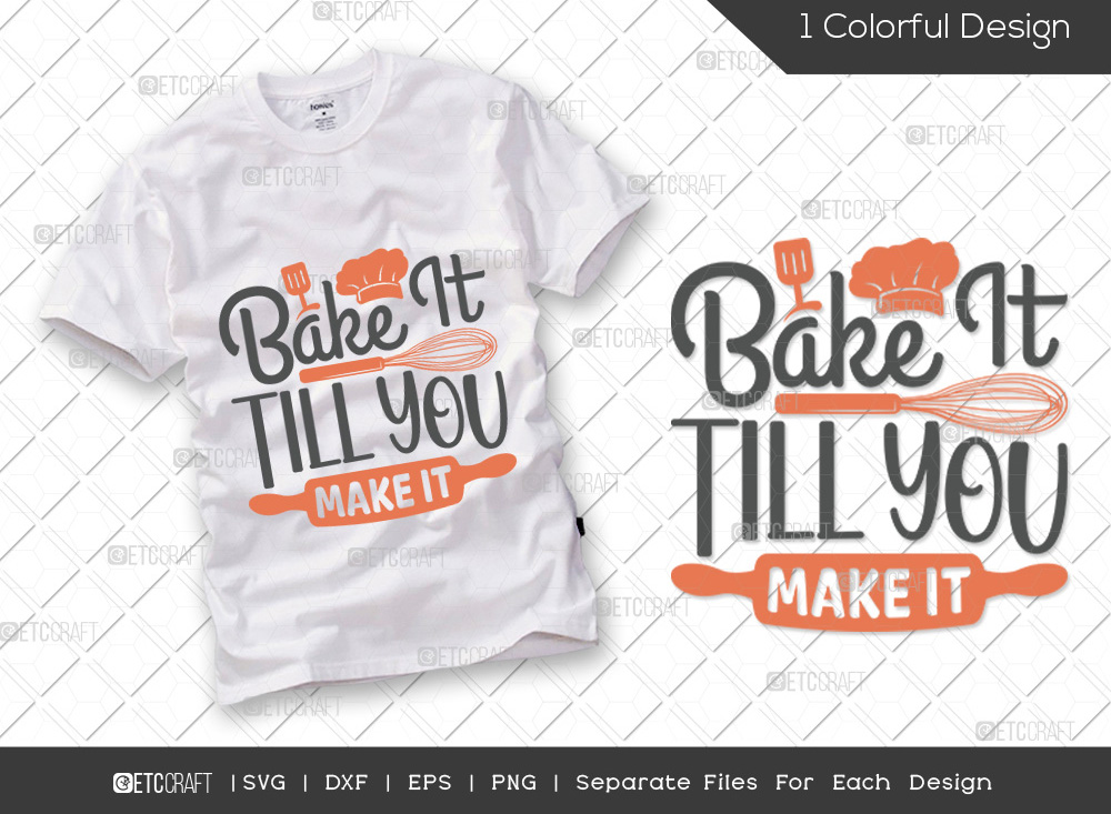 Bake It Till You Make It SVG | Kitchen SVG
