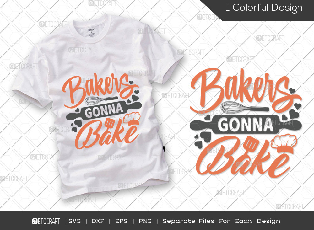 Bakers Gonna Bake SVG Cut File   Kitchen SVG
