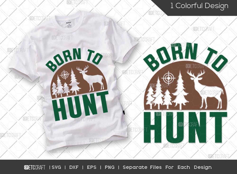 Born To Hunt SVG Cut File   Hunting Season SVG