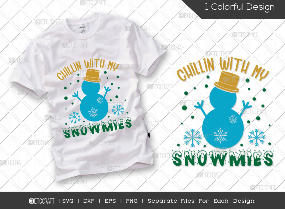 Chillin With My Snowmies SVG | Christmas SVG