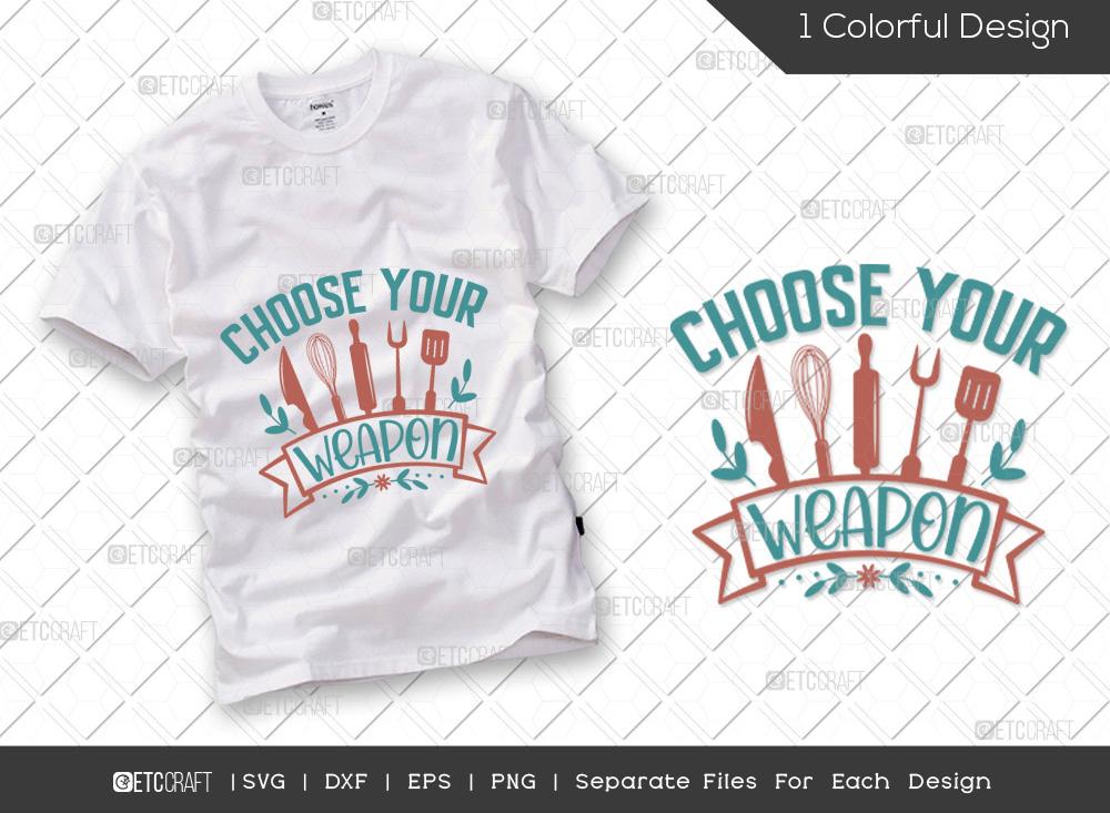 Choose Your Weapon SVG   Kitchen SVG