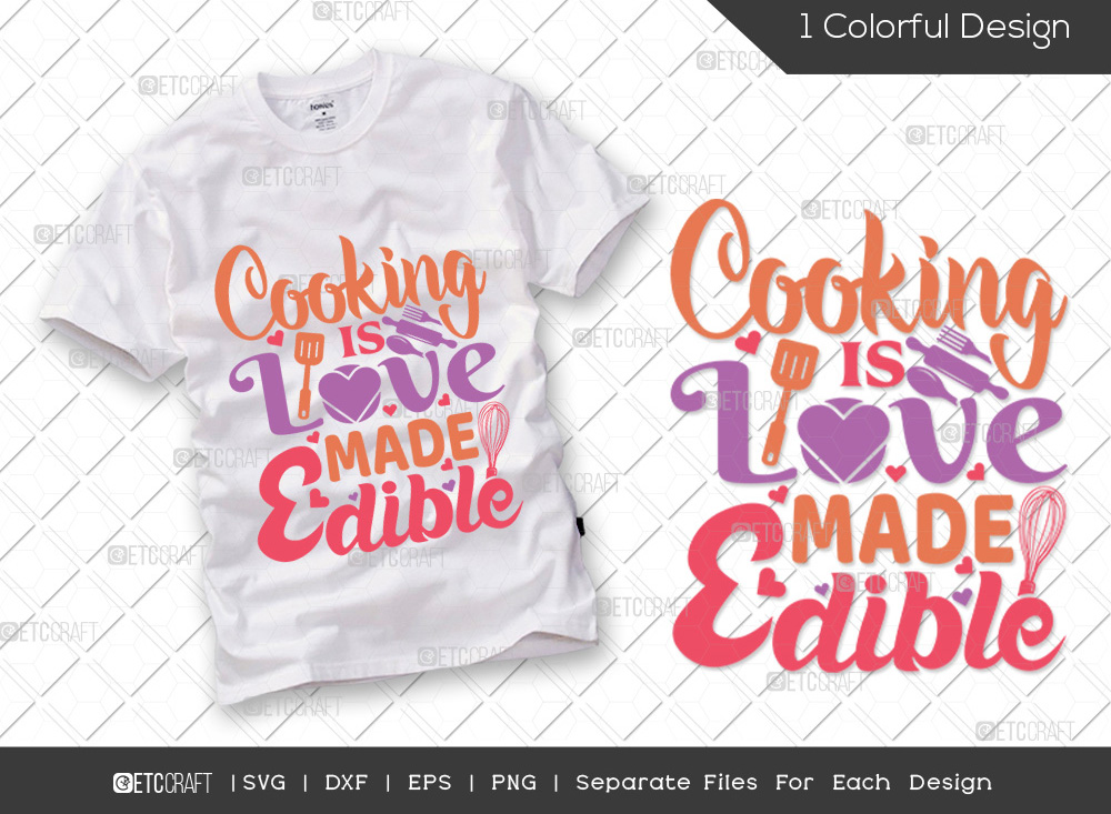 Cooking Is Love Made Edible SVG | Cooking SVG