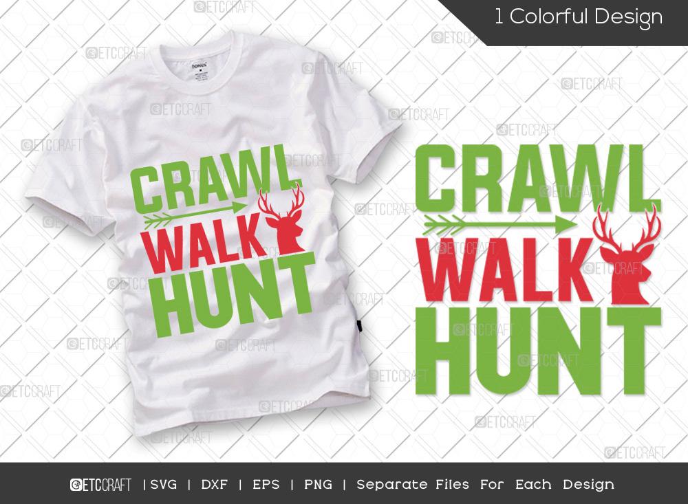 Crawl Walk Hunt SVG Cut File | Hunting SVG