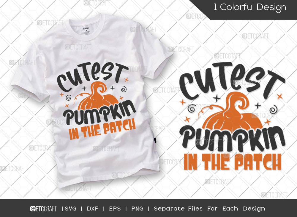Cutest Pumpkin In The Patch SVG | Halloween