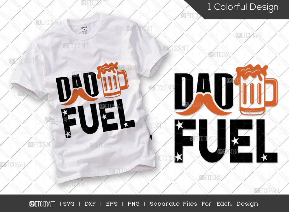 Dad Fuel SVG Cut File | Fathers Day SVG
