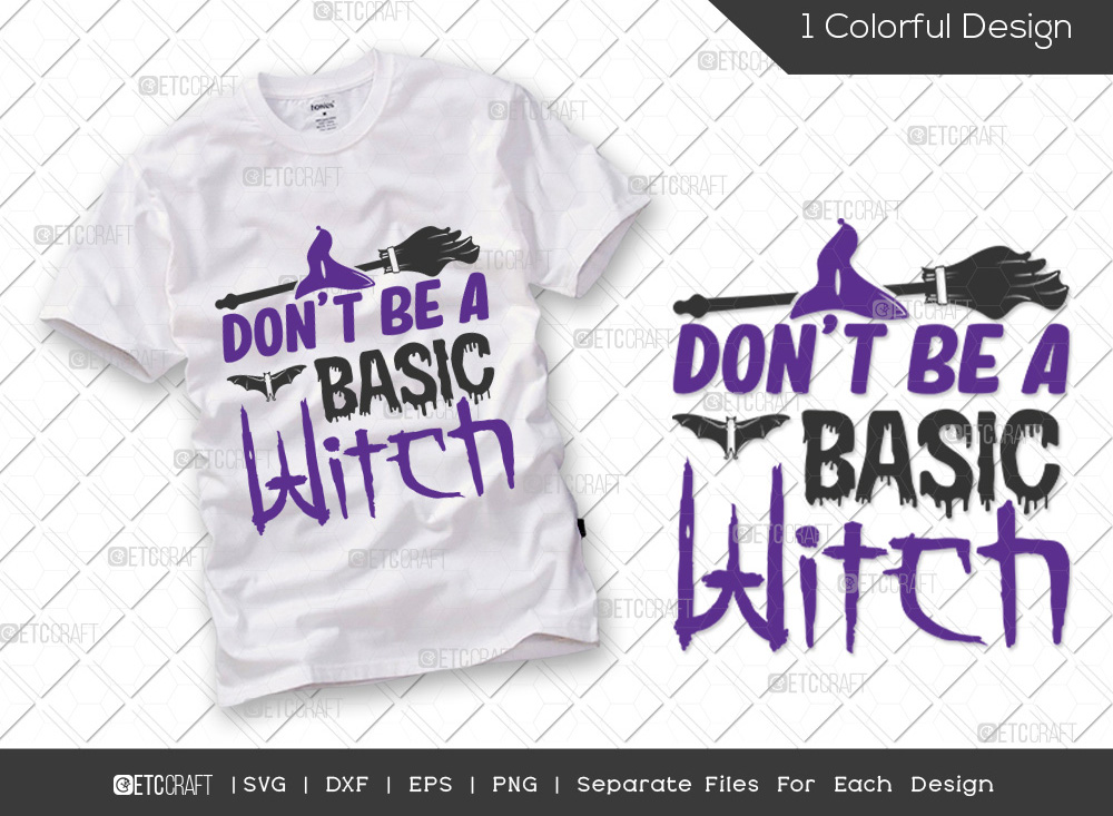Dont Be A Basic Witch SVG | Halloween SVG