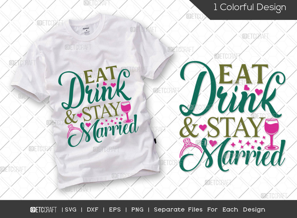 Eat Drink & Stay Married SVG   Wedding SVG