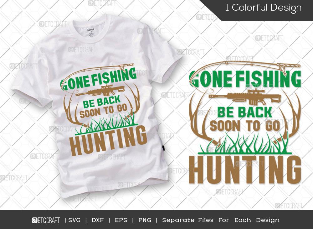 Gone Fishing Be Back Soon SVG   Hunter SVG