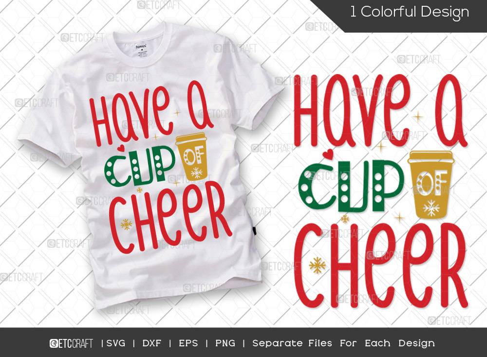 Have A Cup Of Cheer SVG | Christmas SVG