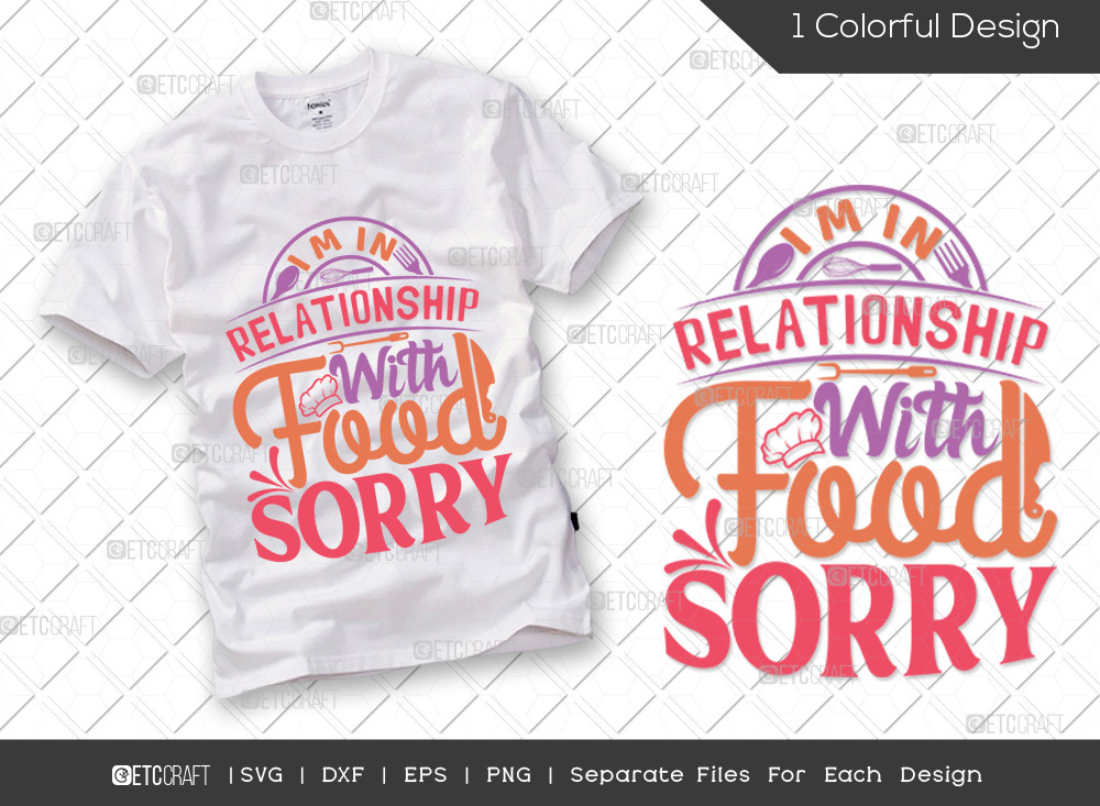 Im In Relationship With Food SVG | Chef SVG