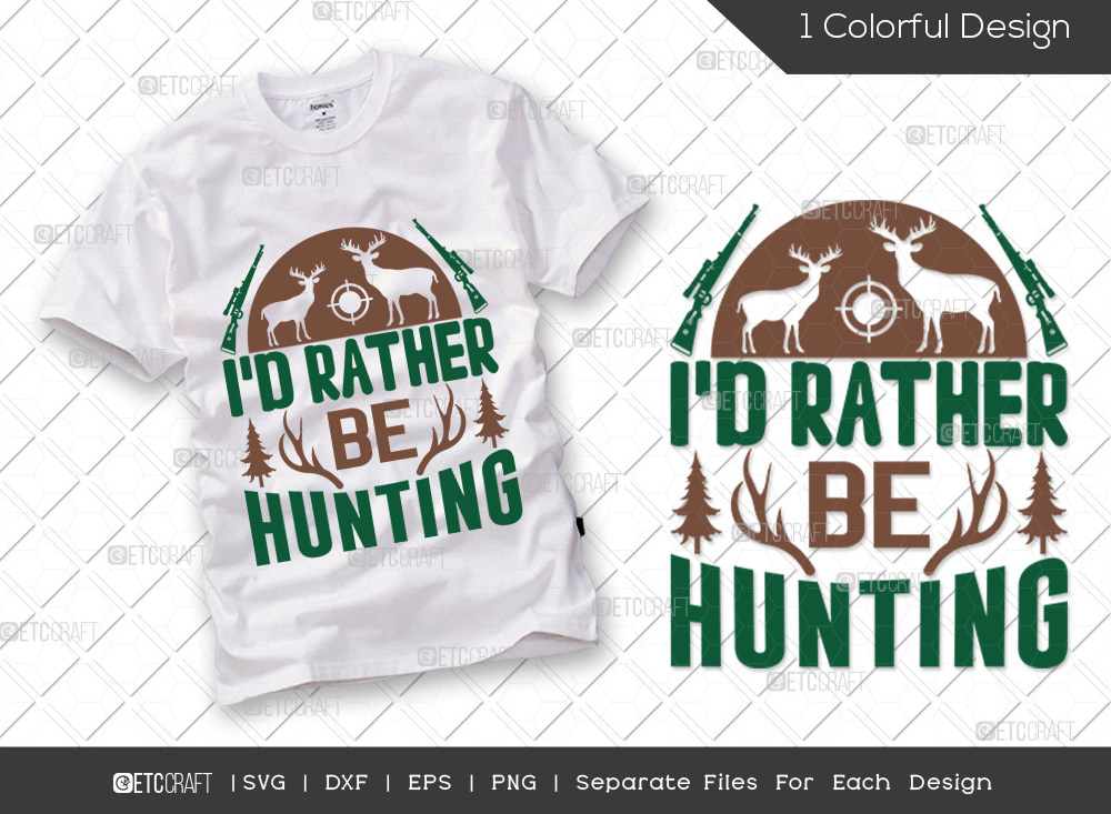 Id Rather Be Hunting SVG Cut File | Hunter SVG
