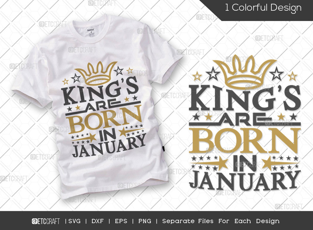 Kings Are Born In January SVG   Birthday SVG