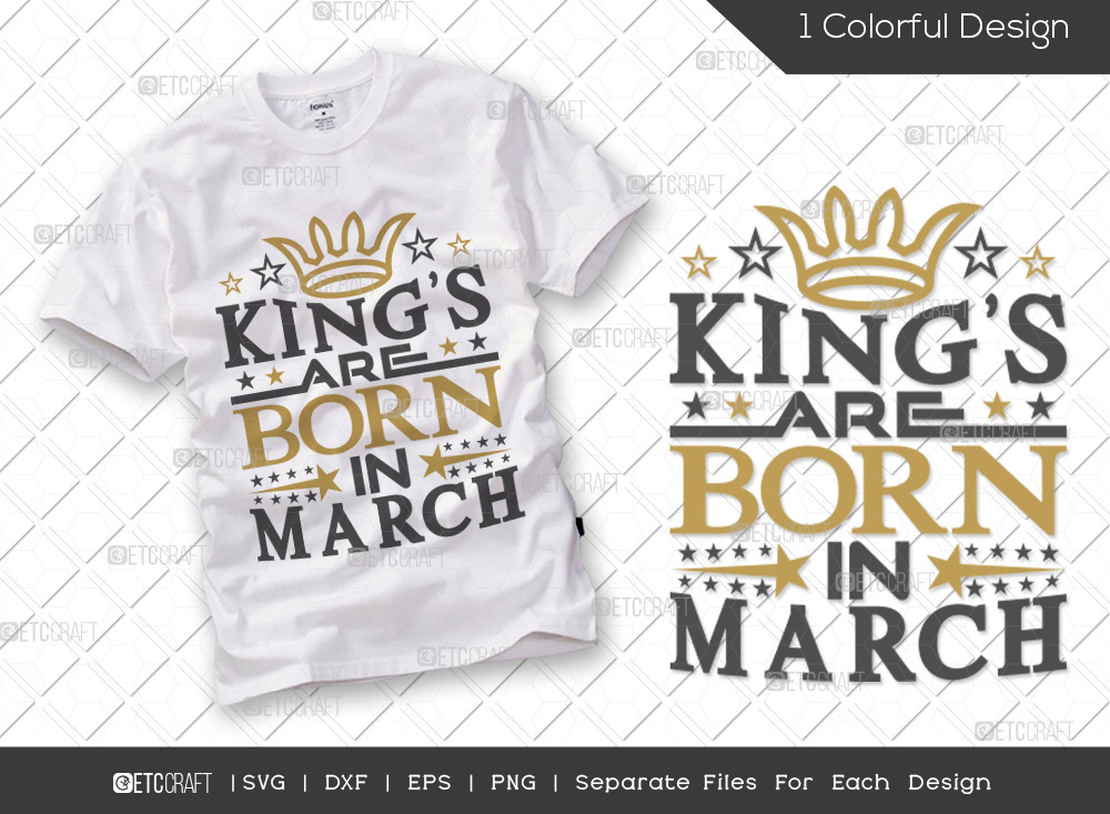 Kings Are Born In March SVG   Birthday SVG