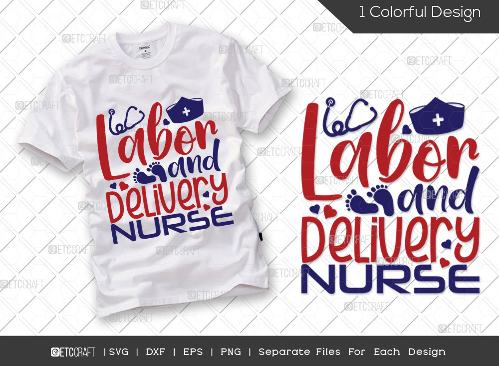Labor And Delivery Nurse SVG | Labor Day SVG