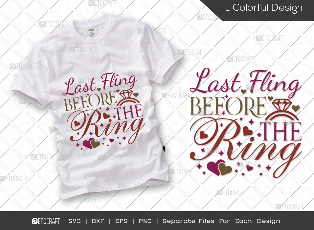 Last Fling Before The Ring SVG   Marriage SVG