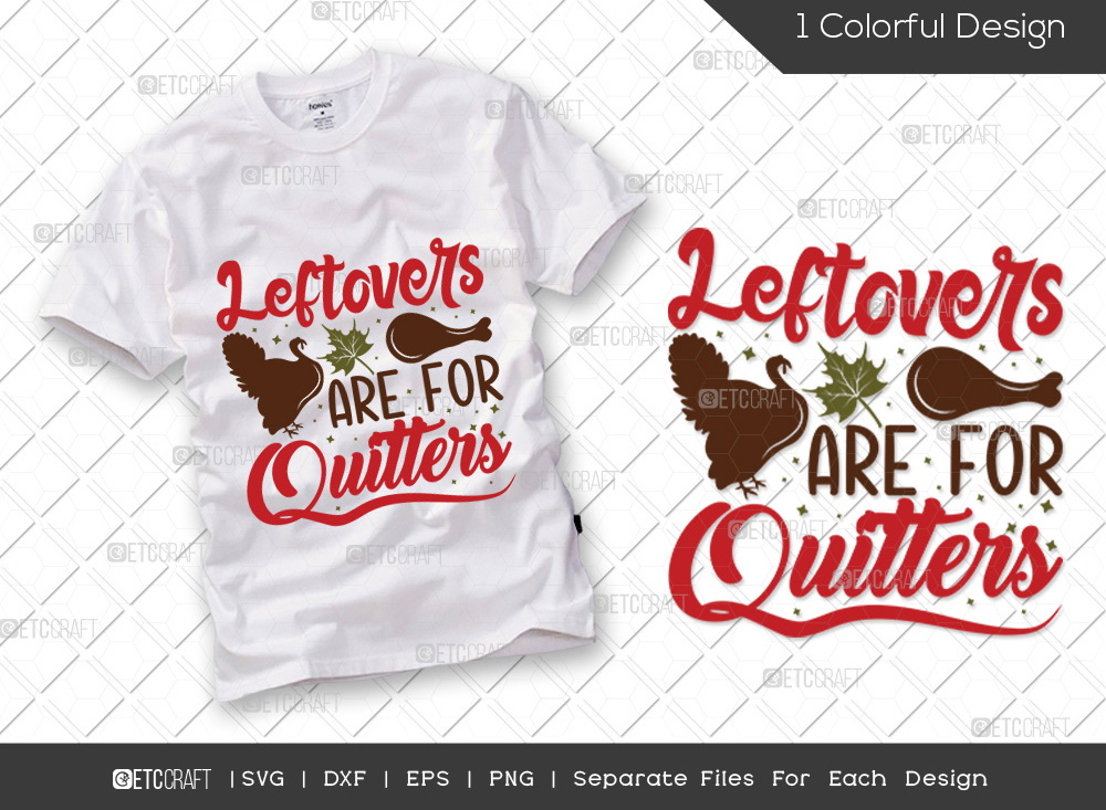Leftovers Are For Quitters SVG | Turkey Day SVG