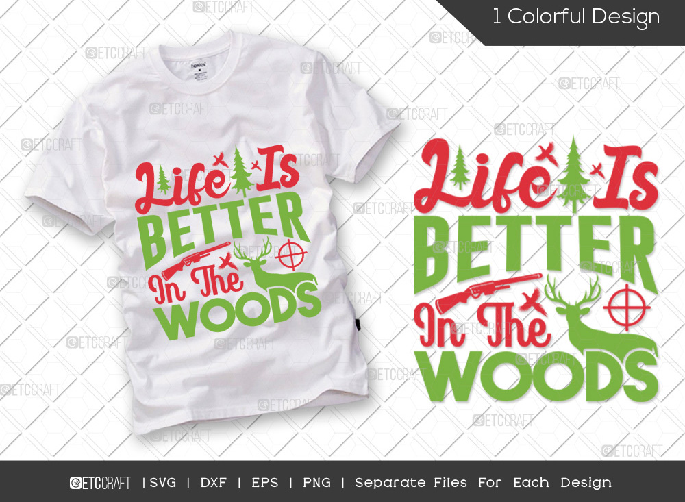 Life Is Better In The Woods SVG Cut File