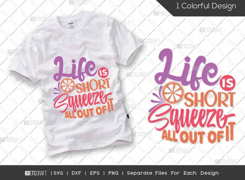 Life Is Short Squeeze All Out Of It SVG Cut File