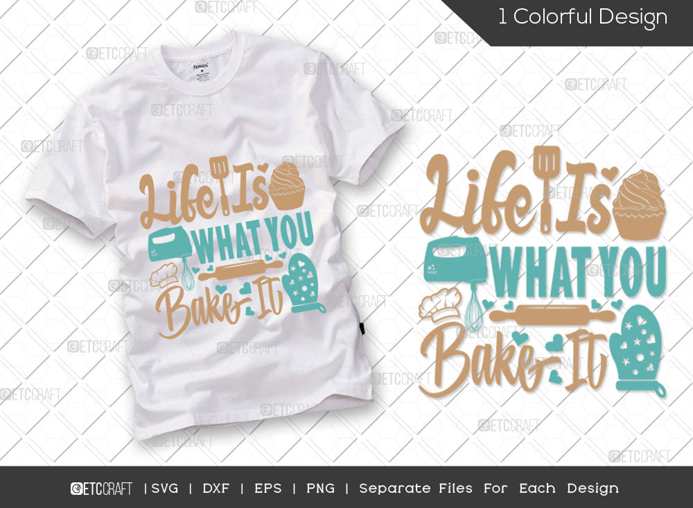 Life Is What You Bake It SVG | Cooking SVG