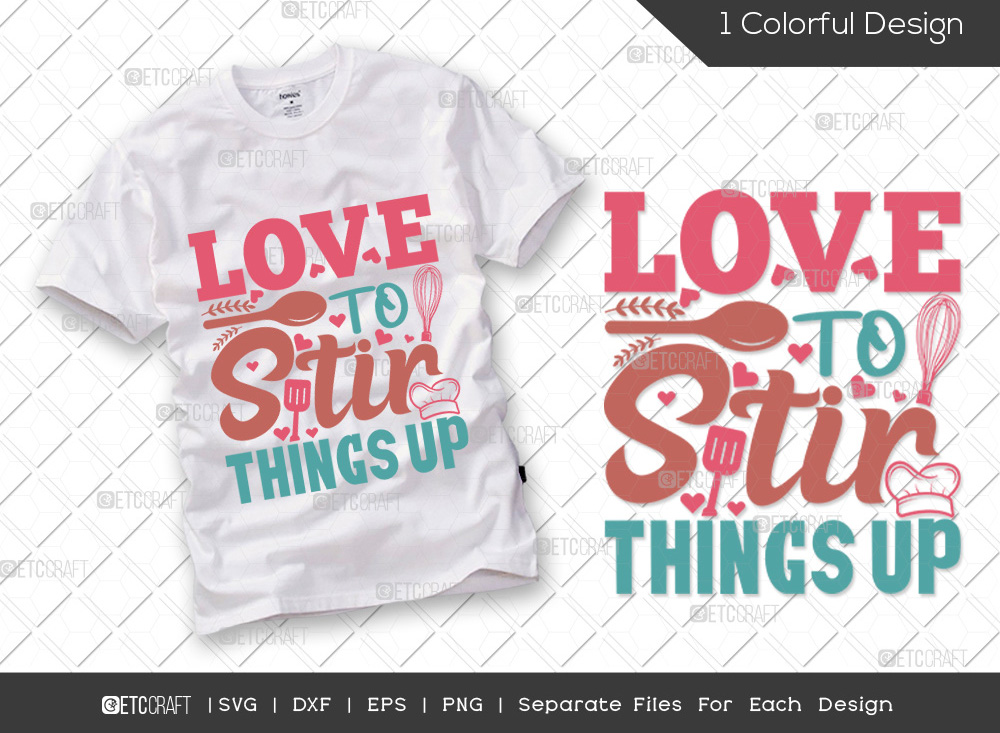 Love To Stir Things Up SVG Cut File | Chef SVG
