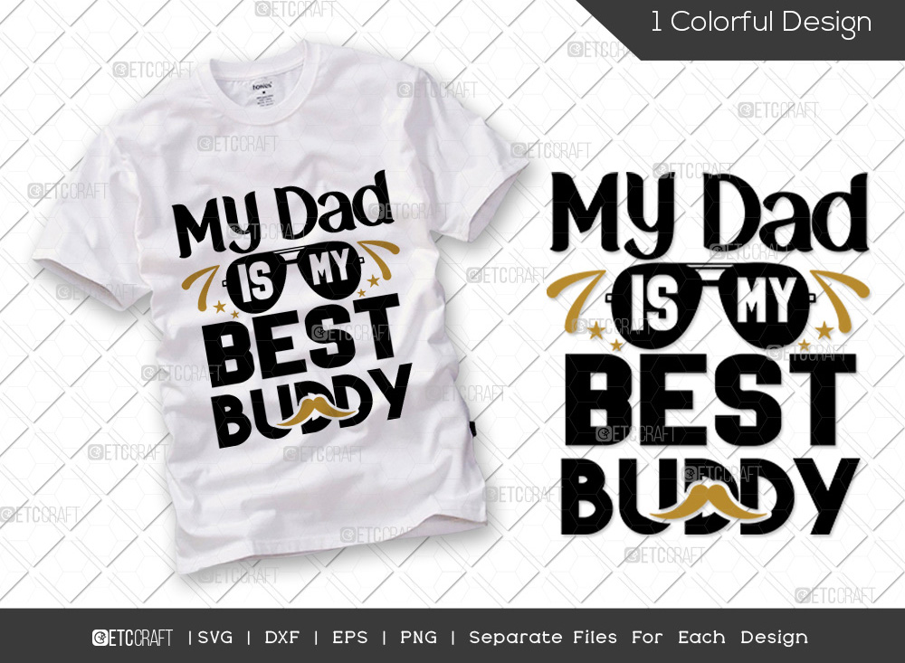 My Dad Is My Best Buddy SVG | Father's SVG