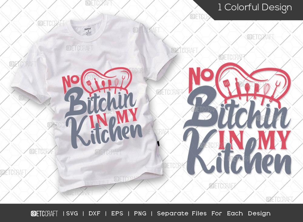 No Bitchin In My Kitchen SVG | Cooking SVG