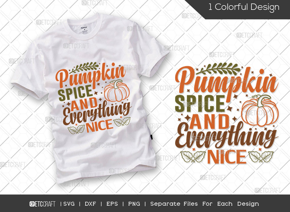 Pumpkin Spice And Everything Nice SVG Cut File
