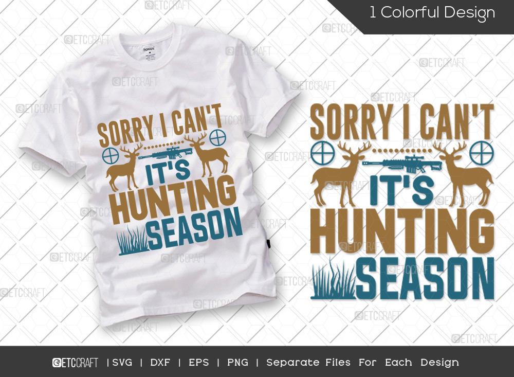 Sorry I Cant Its Hunting Season SVG Cut File