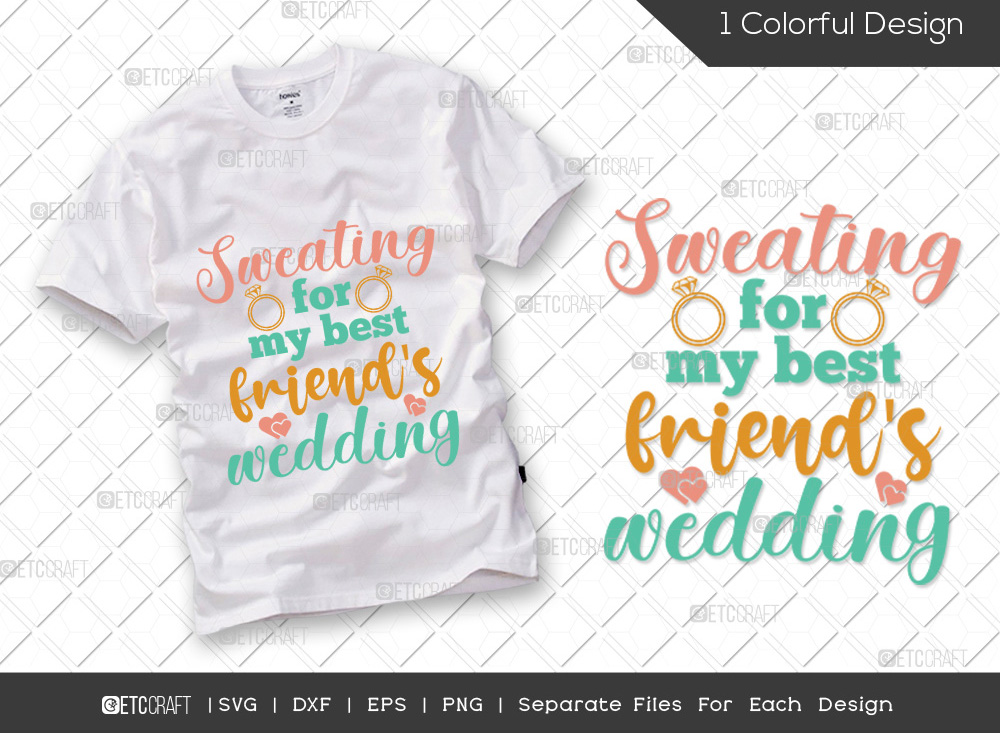 Sweating For My Best Friends Wedding SVG