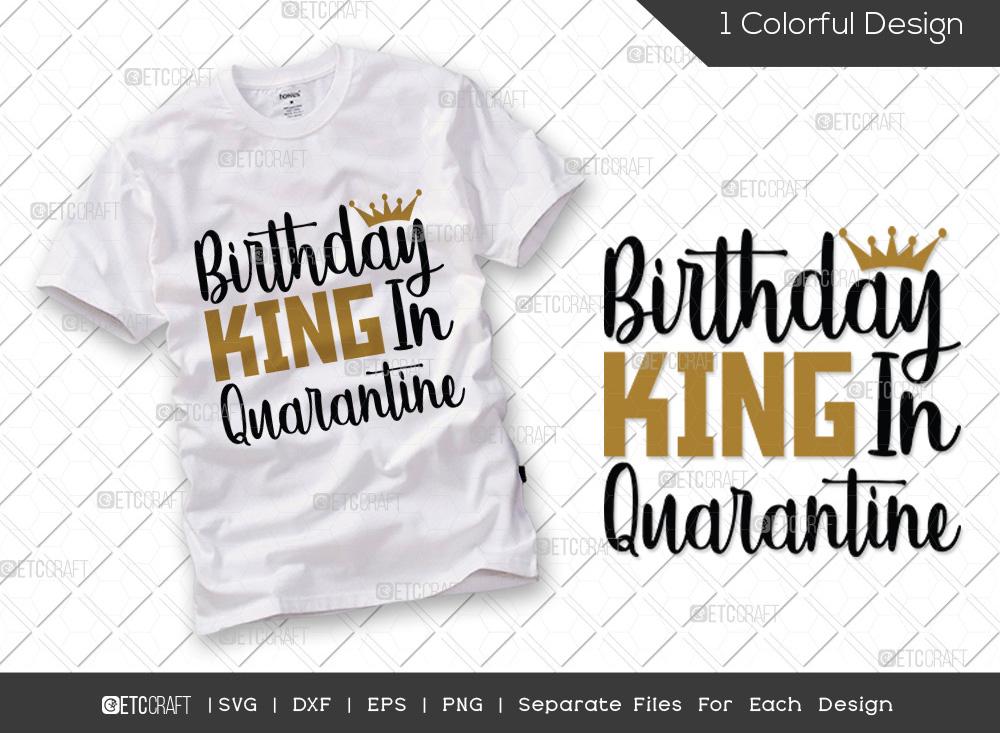 Birthday King in Quarantine SVG | Birthday SVG
