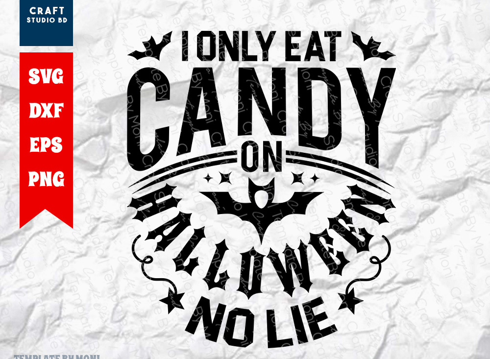 I Only Eat Candy On Halloween No Lie SVG