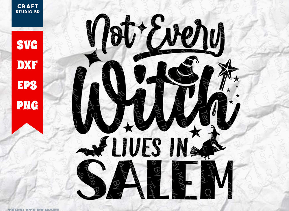 Not Every Witch Lives In Salem SVG Cut File