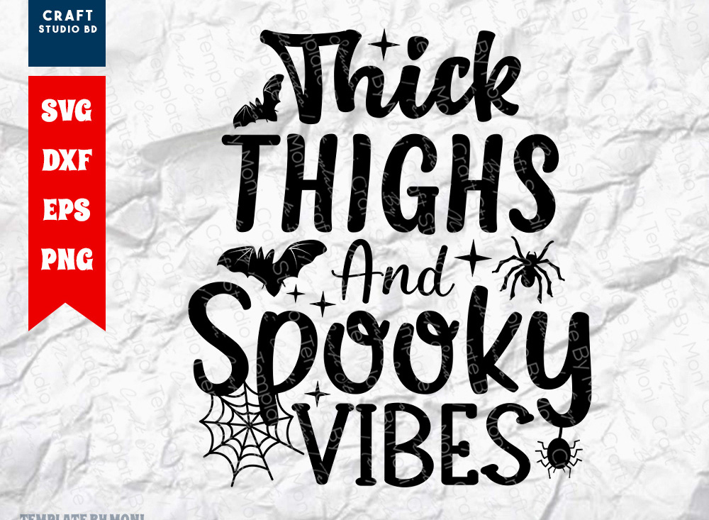 Thick Thighs And Spooky Vibes SVG Cut File