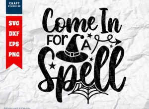 Come In For A Spell SVG   Halloween SVG