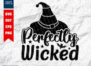 Perfectly Wicked SVG Cut File   Halloween SVG