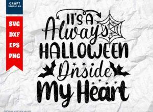 Its A Always Halloween Inside My Heart SVG