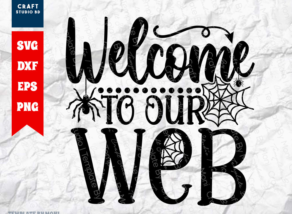Welcome To Our Web SVG | Halloween SVG