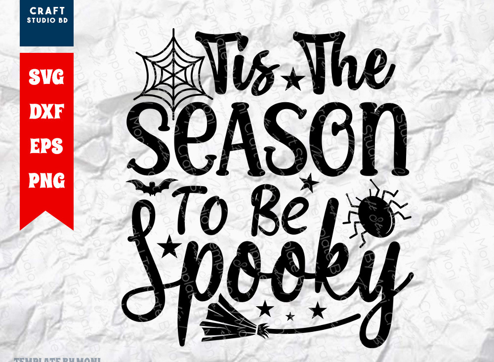 Tis The Season To Be Spooky SVG Cut File