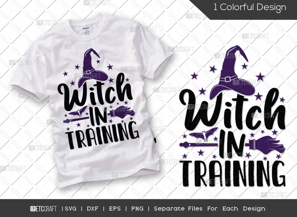 Witch In Training SVG Cut File   Halloween SVG