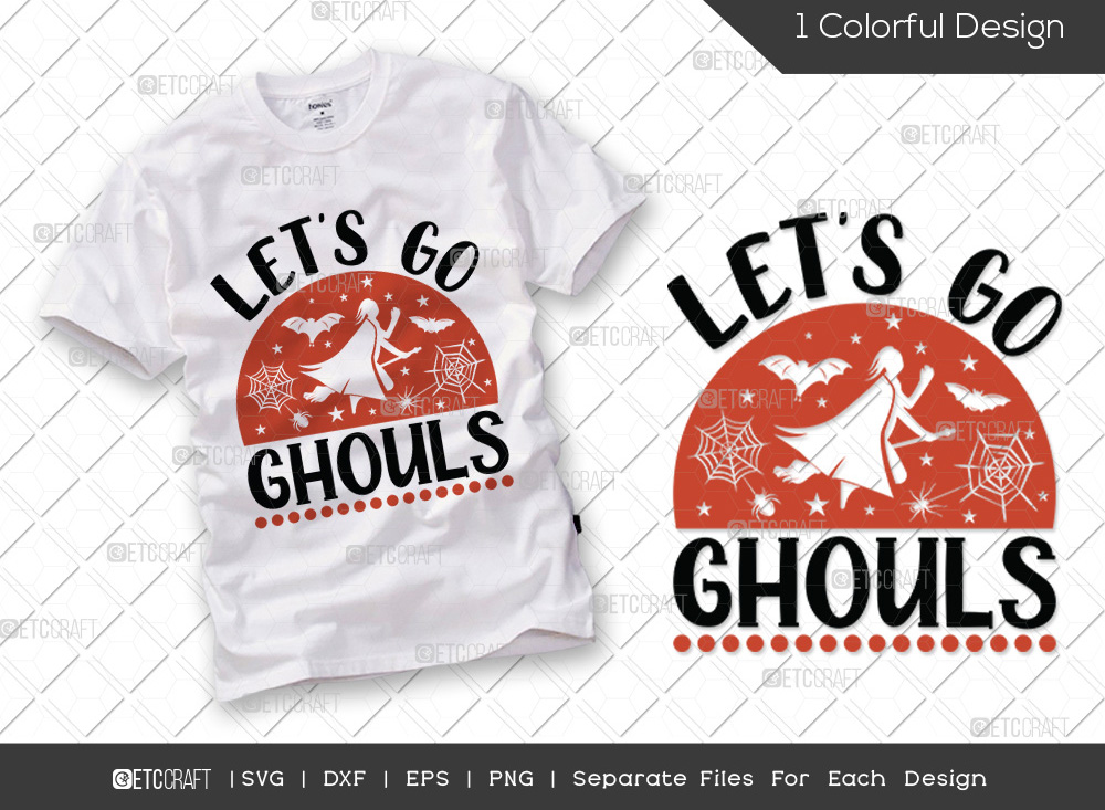 Lets Go Ghouls SVG Cut File | Witches SVG