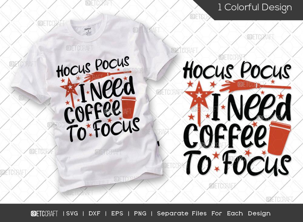 Hocus Pocus I Need SVG   Halloween SVG