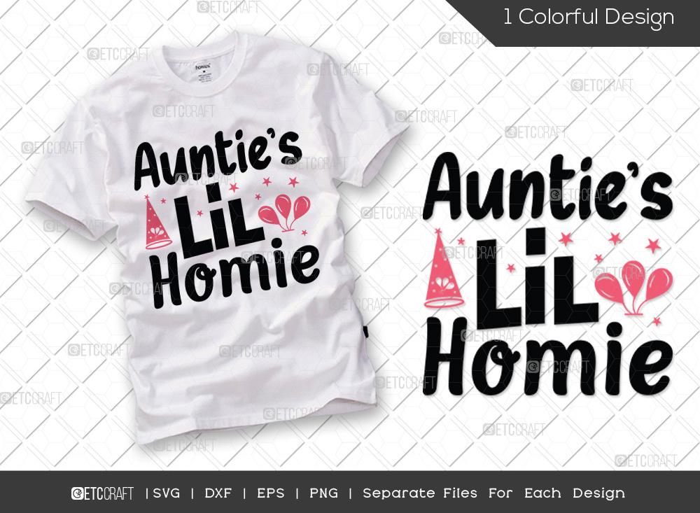 Aunties Lil Homie SVG Cut File   Birthday SVG