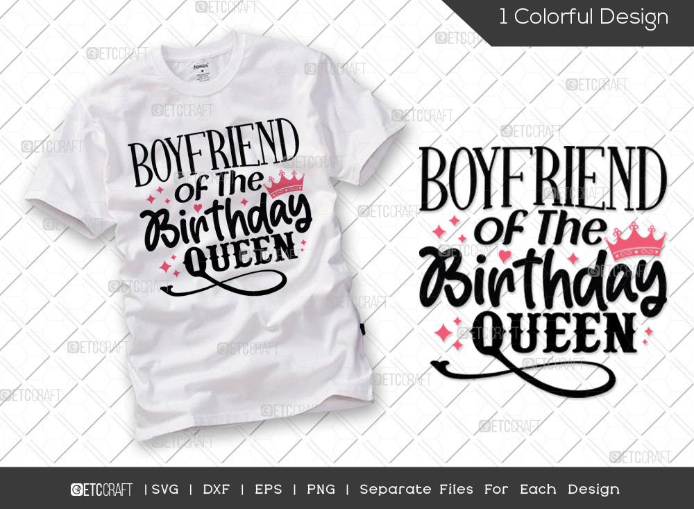 Boyfriend Of The Birthday Queen SVG Cut File