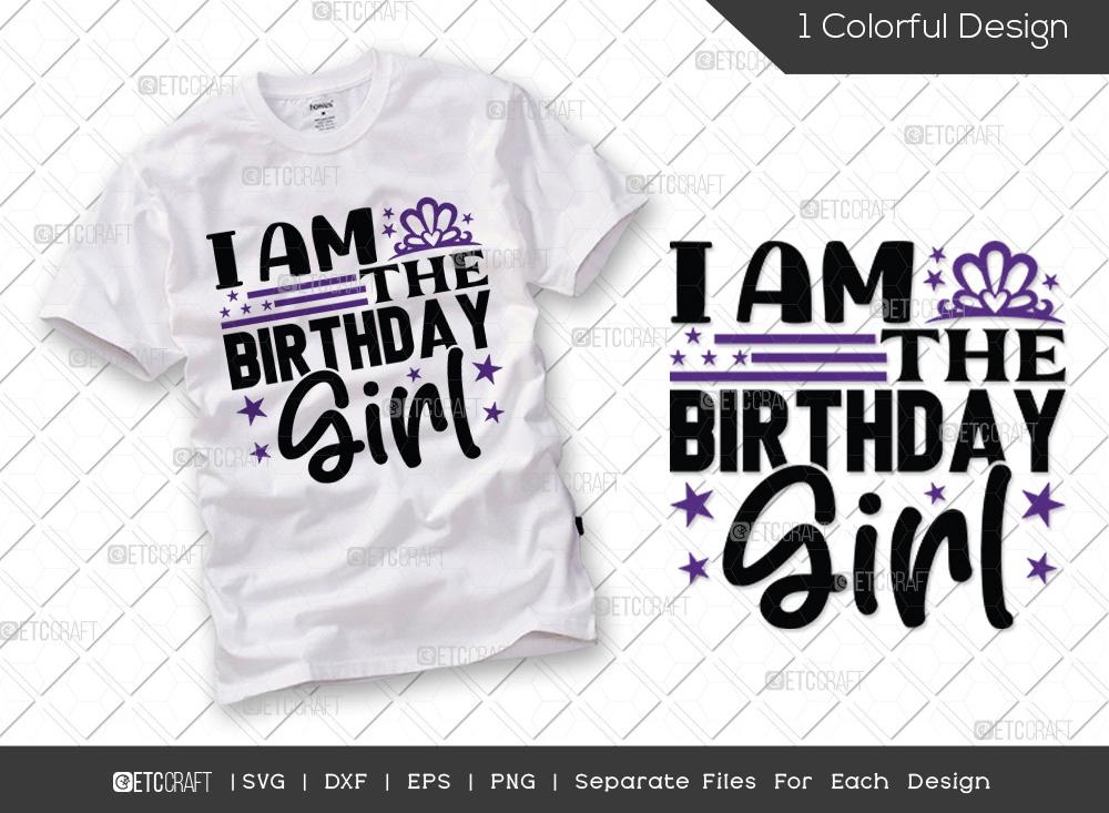 I Am The Birthday Girl SVG | Birthday SVG